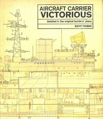 Aircraft Carrier Victorious Detailed in the Original Builders' ... 9781526737342