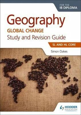 Geography for the IB Diploma Study and Revision Guide SL and HL... 9781510403550