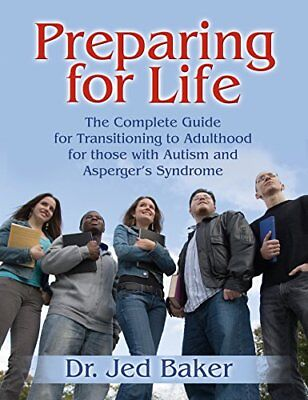 Preparing for Life: The Complete Guide for Transitioni... by Jed Baker Paperback