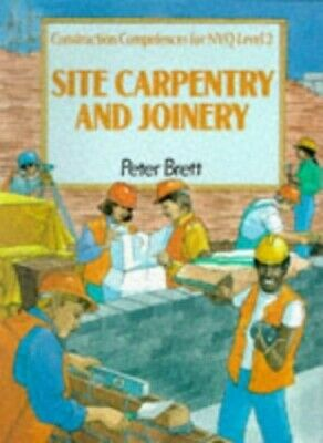 Site Carpentry and Joinery: Construction Competence... by Brett, Peter Paperback
