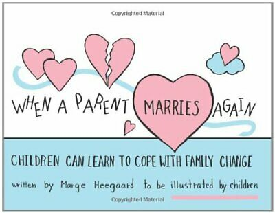 When a Parent Marries Again: Children Can L... by Heegaard, Marge Eato Paperback