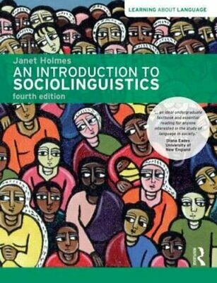 An Introduction to Sociolinguistics: Learning About Language by Holmes, Janet
