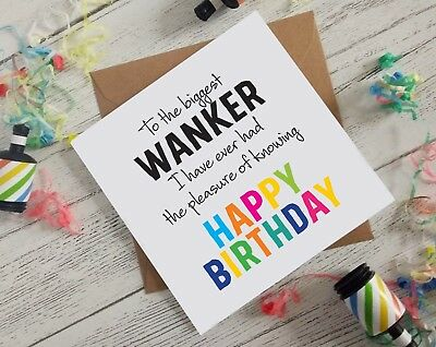 FUNNY BIRTHDAY CARD Wanker Offensive Dirty Rude Comedy Humour Naughty Cards B4