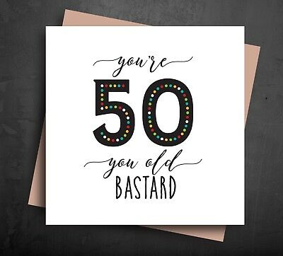 FUNNY BIRTHDAY CARD 50 50th Fifty Old Age Rude Comedy Humour Naughty Cards B9