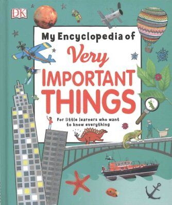 My Encyclopedia of Very Important Things For Little Learners Wh... 9780241224939