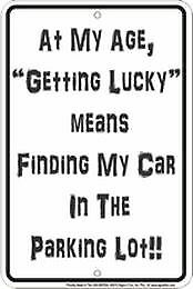 At My Age Getting LUCKY Means ...Tin Metal Sign Garage/Man Cave Wall Art