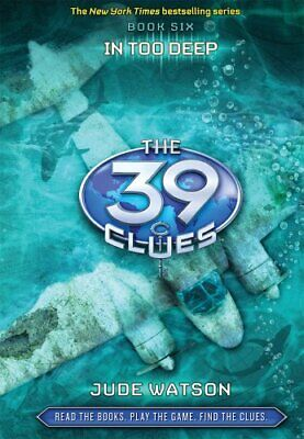 The 39 Clues Book 6: In Too Deep - Library Edition by Watson, Jude Book The