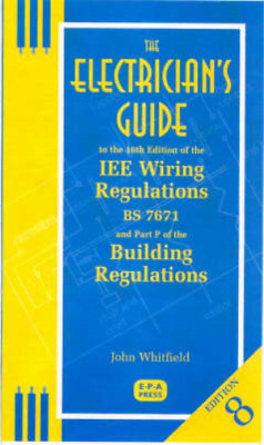 The Electrician's Guide to the 16th Edition of the IEE Wiring Regulations BS7671