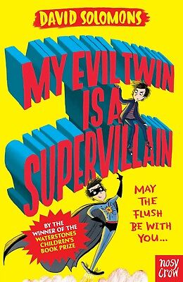 My Evil Twin Is a Supervillain (My Brother is a Superhero) by David Solomons