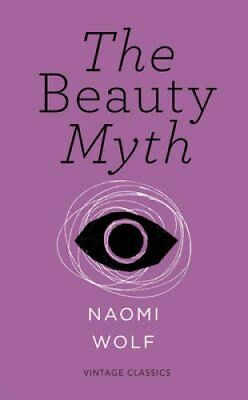 The Beauty Myth (Vintage Feminism Short Edition) by Naomi Wolf 9781784870416