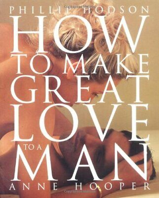 HOW TO MAKE GREAT LOVE TO A MAN by Hooper, Anne Paperback Book The Fast Free