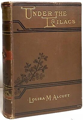 1881 Under The Lilacs Louisa M Alcott Illustrated Fine Binding Roberts Brothers