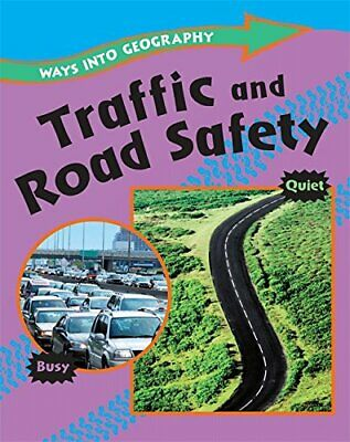 Traffic and Road Safety (Ways into Geography) by Spilsbury, Louise Book The