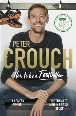 How to be a footballer by Peter Crouch (Hardback)