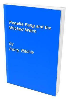 Fenella Fang and the Wicked Witch by Perry, Ritchie Paperback Book The Cheap
