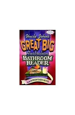 "Uncle John""s Great Big Australian Bathroom Reader. by Bathroom Readers"" Institut"