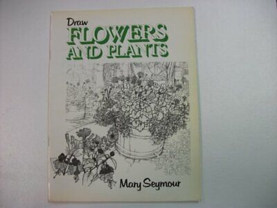 Draw Flowers and Plants by Seymour, Mary Paperback Book The Cheap Fast Free Post