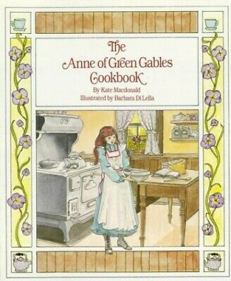 The Anne of Green Gables Cookbook by Macdonald, Kate Paperback Book The Cheap