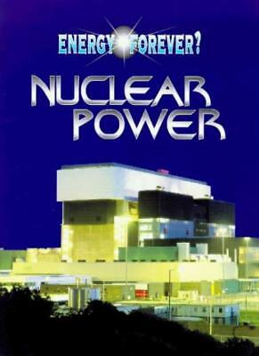 Nuclear Power (Energy Forever?) By Ian Graham. 9780750222365