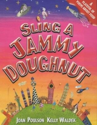 Sling A Jammy Doughnut: Poems about food (Poetry P... by Poulson, Joan Paperback