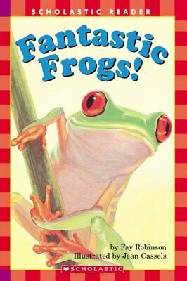 Scholastic Reader Level 2: Fantastic Frogs! (Hello Reader! S... by Robinson, Fay