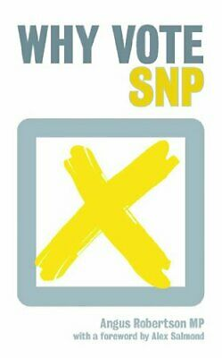 Why Vote SNP by Foreword by Alex Salmond Paperback Book The Cheap Fast Free Post