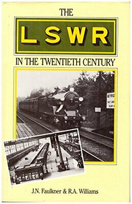 The London and South Western Railway in the Twenti... by Williams, R.A. Hardback