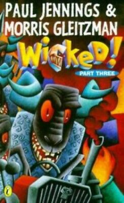 Wicked!: Croaked:Part 3: Part 3 - Croaked by Gleitzman, Morris Paperback Book
