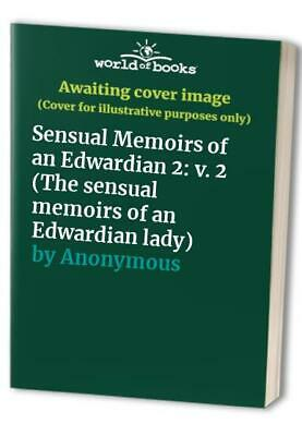 Sensual Memoirs of an Edwardian 2: v. 2 (The sensual m... by Anonymous Paperback