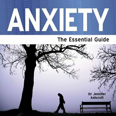 Anxiety - The Essential Guide by Ashcroft, Dr Jennifer Paperback Book The Cheap