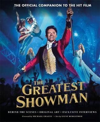 The Greatest Showman - The Official Companion to the Hit Film B... 9781788701549