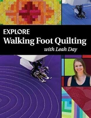 NEW Explore Walking Foot Quilting with Leah Day By Leah Day Paperback