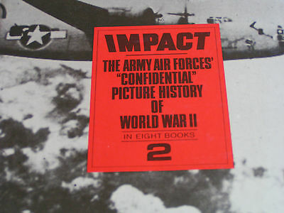 Impact: The Army Air Forces Confidential Picture History Of Wwii - Book 2