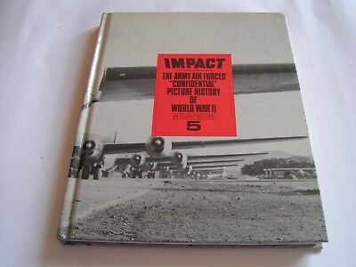 Impact: The Army Air Forces Confidential Picture History Of Wwii - Book 5