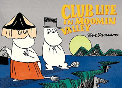 Tove Jansson-Club Life In Moomin Valley Book New