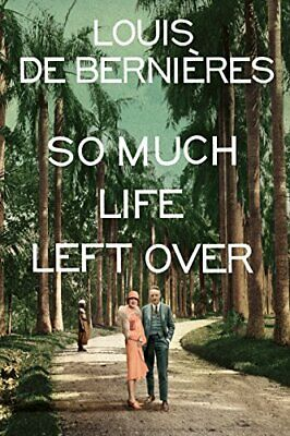 So Much Life Left Over by de Bernieres, Louis Book The Cheap Fast Free Post
