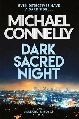 Dark Sacred Night: The Brand New Bosch and Ballard Thril... by Connelly, Michael
