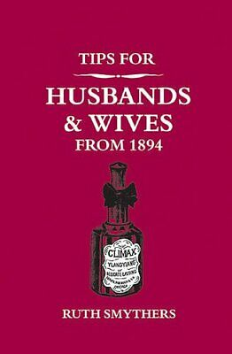 Tips for Husbands and Wives from 1894 by Smythers, Ruth Book The Cheap Fast Free