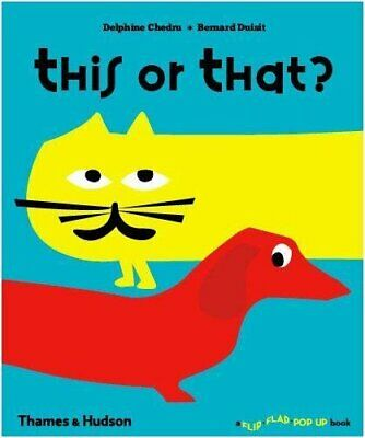 This or That? (A Flip Flap Pop Up Book) by Bernard Duisit Book The Cheap Fast