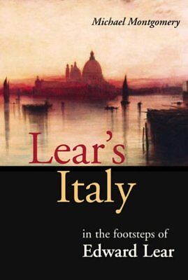 Lear's Italy: In the Footsteps of Edward Lear by Montgomery, Michael Paperback