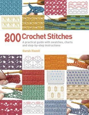 200 Crochet Stitches A Practical Guide with Actual-Size Swatche... 9781844489633
