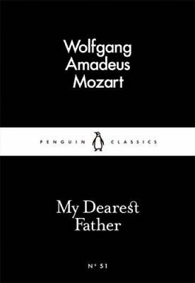 My Dearest Father by Wolfgang Amadeus Mozart 9780141397627 (Paperback, 2015)
