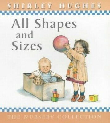 All Shapes And Sizes (The Nursery Collection) by Hughes, Shirley Hardback Book