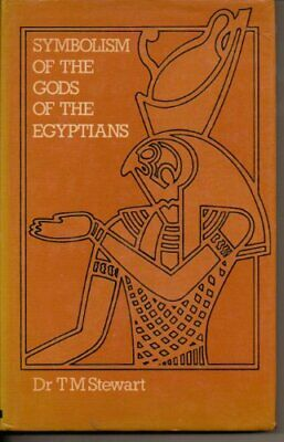 Symbolism Of The Gods Of The Egyptians,: And The Ligh... by STEWART, Dr Thomas M