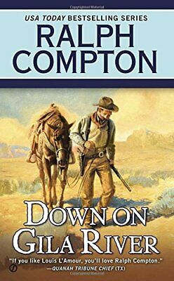 Down on Gila River (Ralph Compton Novels (Paperback)) by West, Joseph A Book The