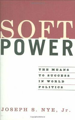 Soft Power: The Means to Success in World Poli... by Nye Jr., Joseph S. Hardback