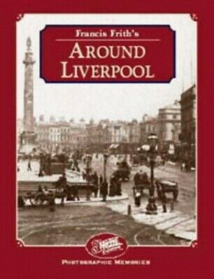 Francis Frith's Around Liverpool (Photographic Mem... by Frith, Francis Hardback