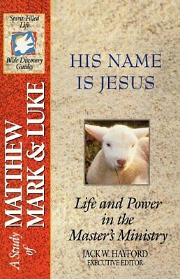 The Spirit-Filled Life Bible Discovery Series: B15-His Name Is Jesu... Paperback