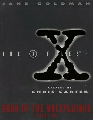 The X-Files Book of the Unexplained by Goldman, Jane Book The Fast Free Shipping