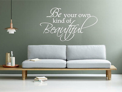 Be your own kind of beautiful wall sticker quote